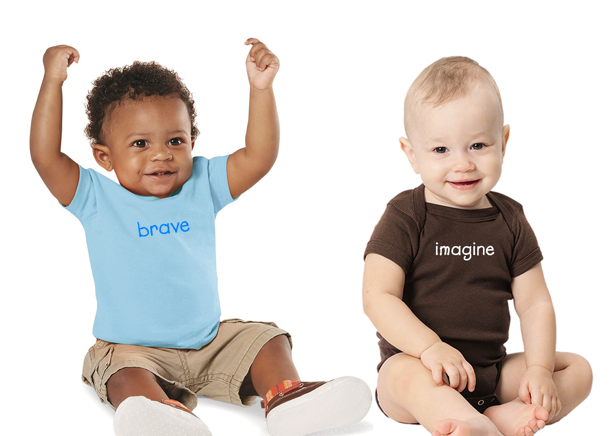 Infants with apparel with positive words on them